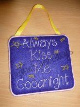 Always Kiss Me Goodnight Design file